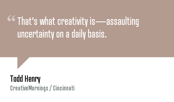 creative mornings quote
