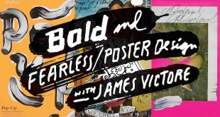 Bold and Fearless Poster Design with James Victore