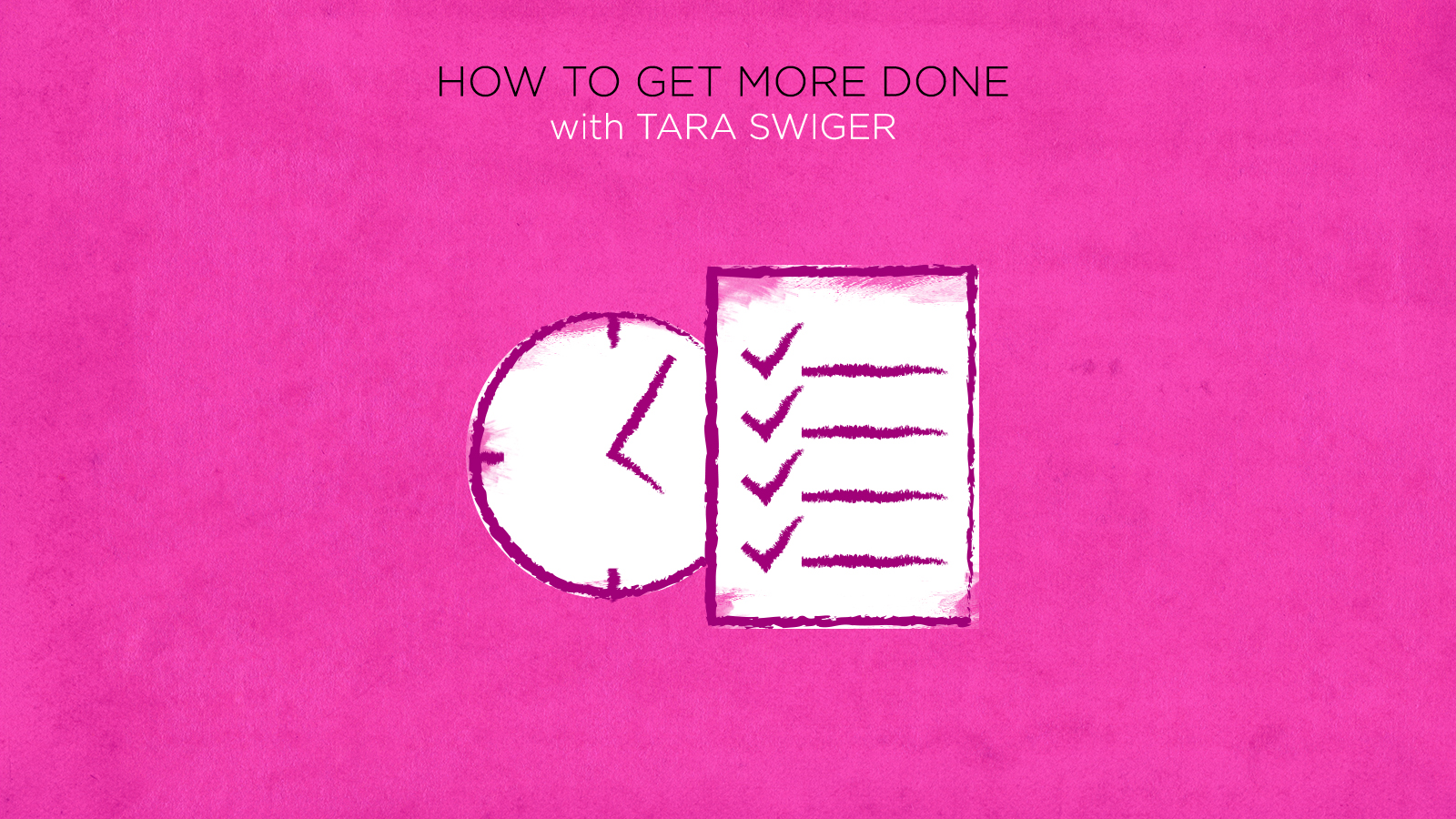 Learn how to get more done! Check out Tara Swiger's productivity class on CreativeLive.