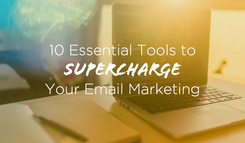 10 essential tools to supercharge your email marketing