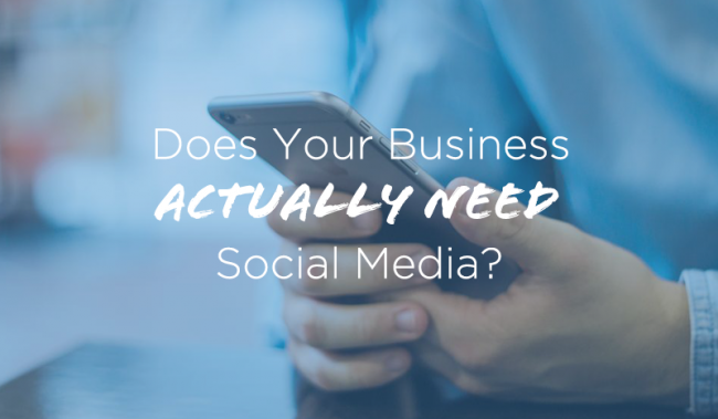 Does-Your-Business-Actually-Need-Social-Media