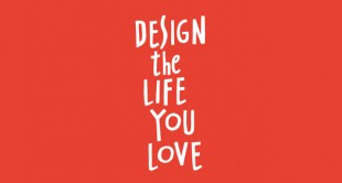 How to Design the Life You Love