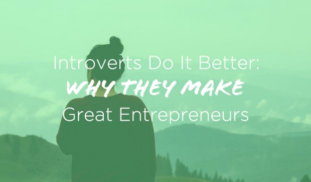 Introverts Do It Better Why They Make Great Entrepreneurs
