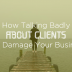 How-Talking-Badly-About-Clients-Can-Damage-Your-Business