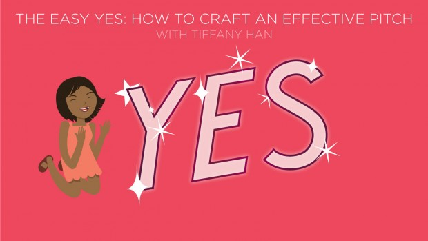 Tiffany_Han_The_Easy_Yes_How_To_Craft_An_Effective_Pitch_TEXT_1600x900