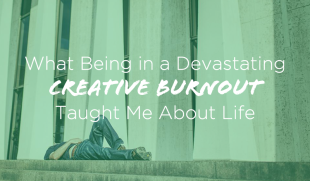What Being in a Devastating Creative Burnout Taught Me