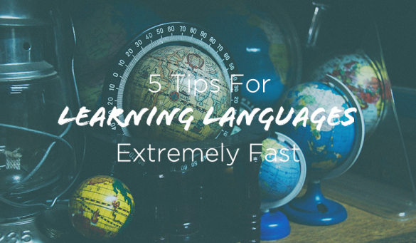 5-Tips-for-Learning-Languages-Extremely-Fast