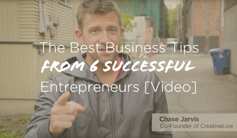 best business tips from 6 successful entrepreneurs video