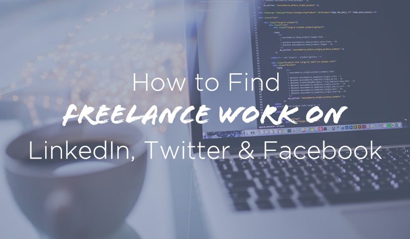 how to find freelance clients on linkedin twitter facebook