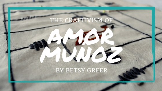 Learn more about embroidery, knitting, and the craftivism of Amor Muñoz on the CreativeLive blog.
