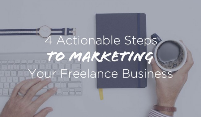 4-Actionable-Steps-Marketing-Freelance-Business