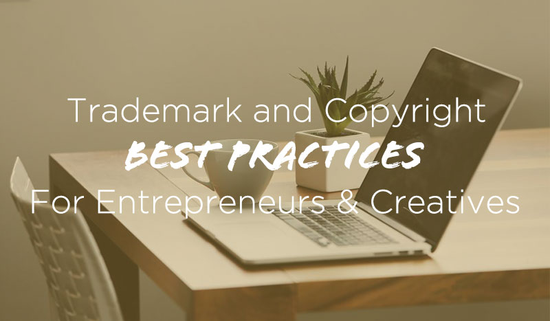 trademark and copyright 101 for entrepreneurs creatives