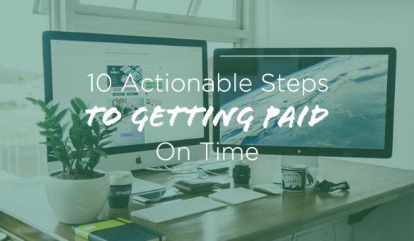 10-Actionable-Steps-to-Getting-Paid-on-Time-for-Freelancers