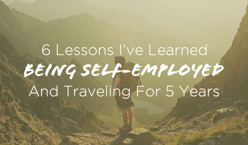 6 Lessons I've Learned Being a Digital Nomad for Five Years