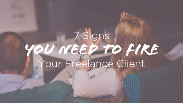 7-Signs-You-Need-to-Fire-Your-Freelance-Client