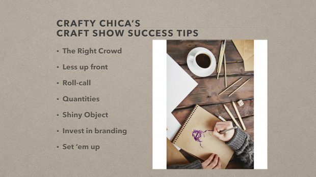 Crafty Chica's Craft Show Success Tips from CreativeLive's Monetize Your Craft class with Vickie Howell.