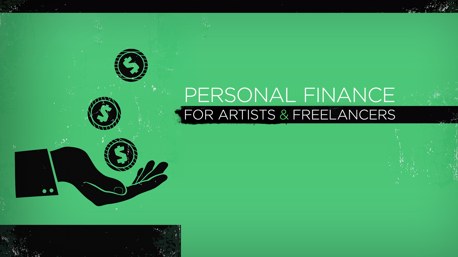 Develop your financial literacy with Galia Gichon in Personal Finance for Artists and Freelancers.