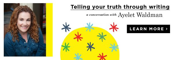 161111_Money_Ayelet Waldman_Telling Your Truth Through Writing_Blog Ad CTA_LEARN_1240x420
