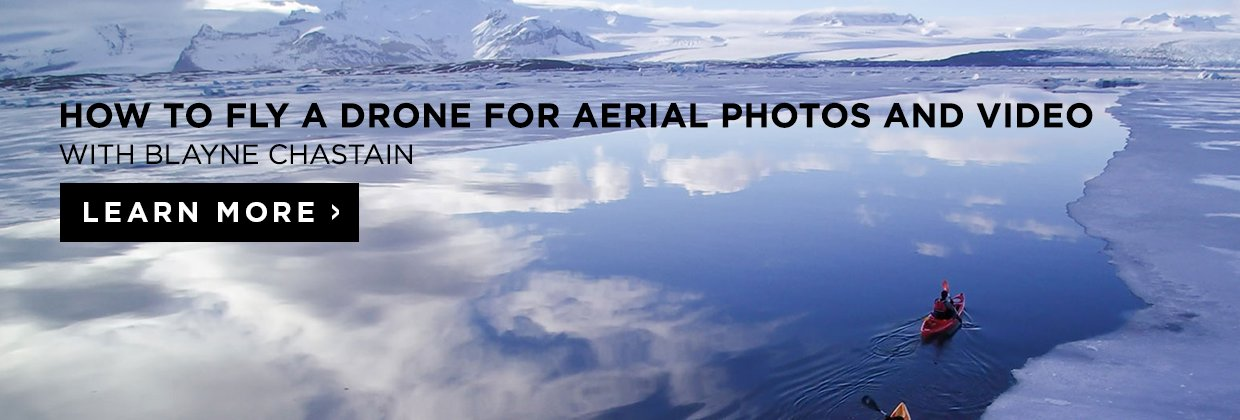 Learn How to Fly a Drone and Capture Stunning Aerial Images with Blayne Chastain