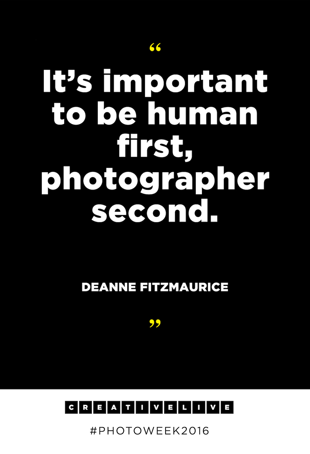 Get more quotes from Photo Week 2016 at creativelive.com!