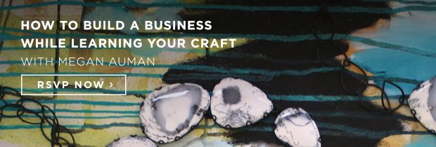 012517_Craft_Megan_Auman_How_to_Build_a_Business_While_Learning_Your_Craft_Blog Ad CTA_RSVP_1240x420