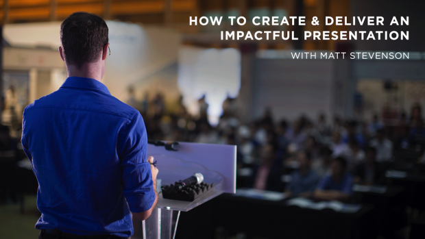 How to Create and Deliver and Impactful Presentation