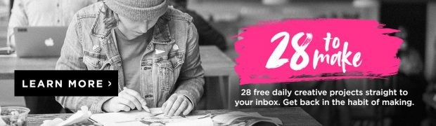 28 to Make: Daily creative exercises