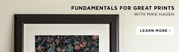 Fundamentals for great prints with Mike Hagen
